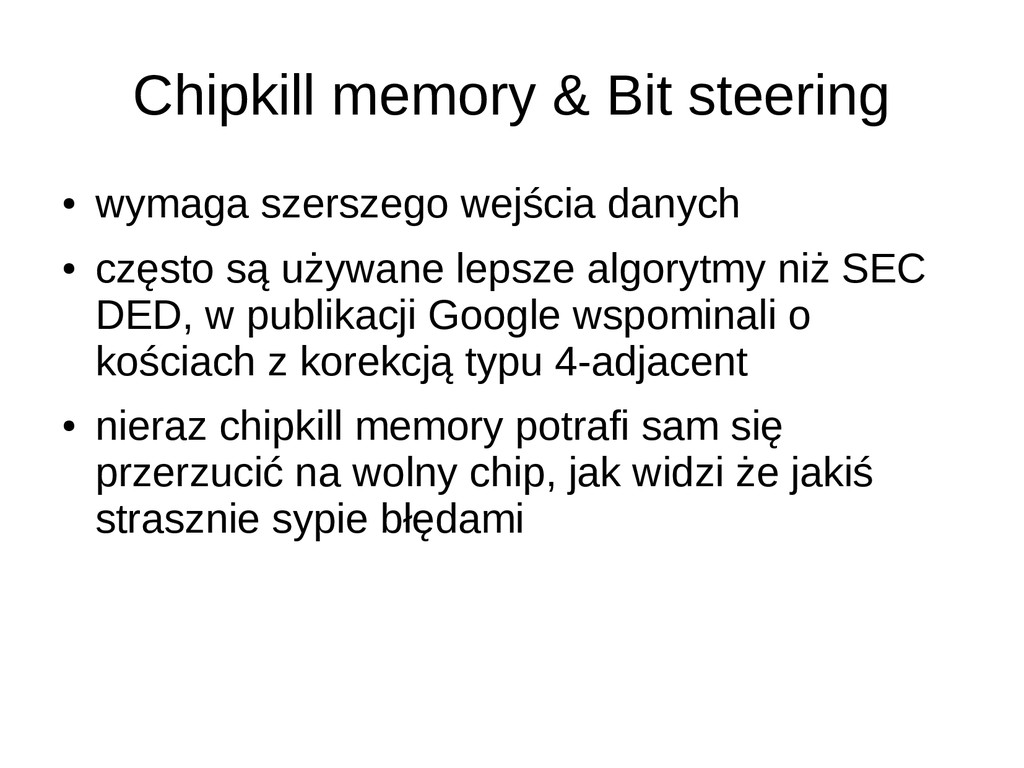 Chipkill memory & Bit steering ● wymaga szersze...
