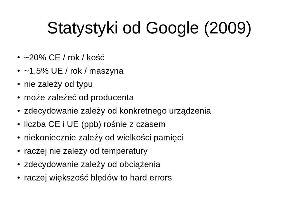 Statystyki od Google (2009) ● ~20% CE / rok / k...