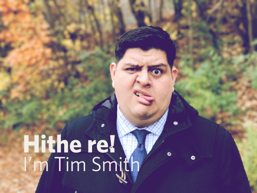 Hi there! I'm Tim Smith