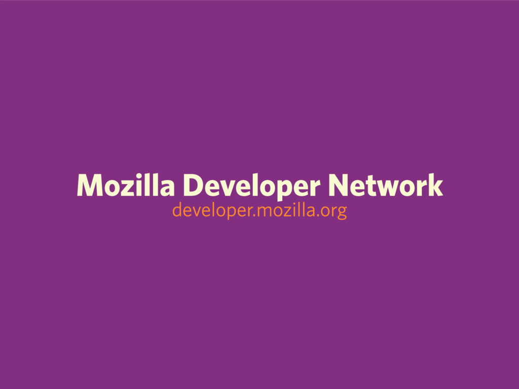 Mozilla Developer Network developer.mozilla.org