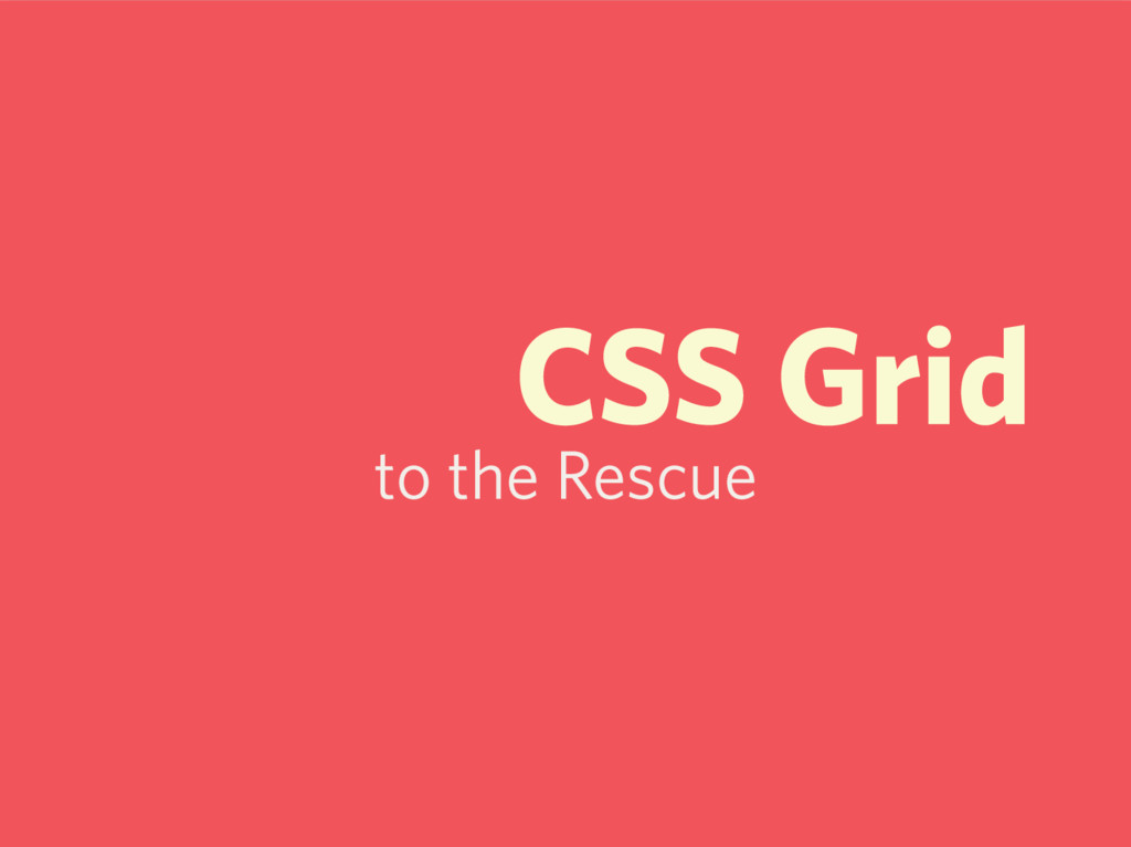 CSS Grid to the Rescue