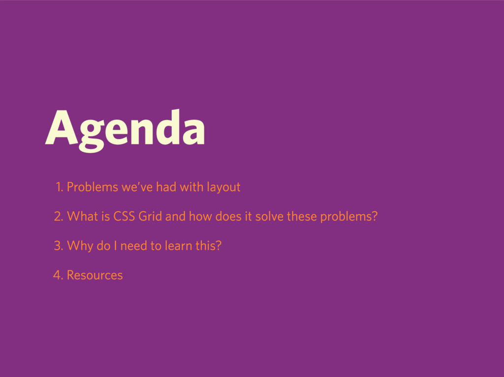 Agenda 1. Problems we've had with layout 2. Wha...
