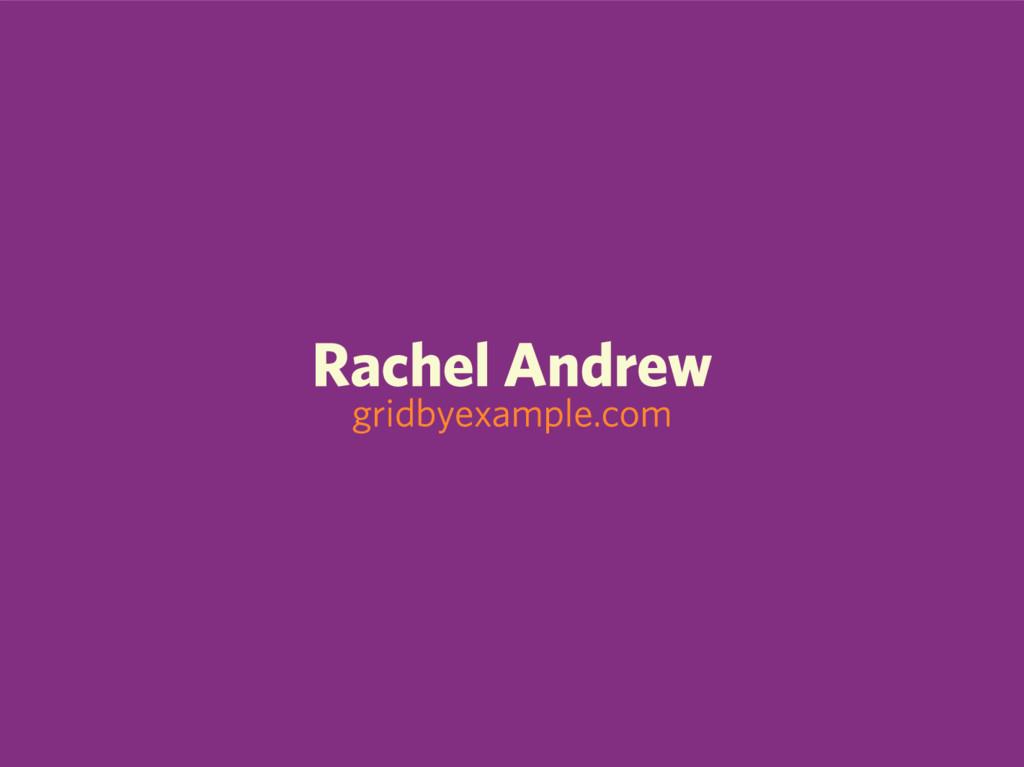 Rachel Andrew gridbyexample.com