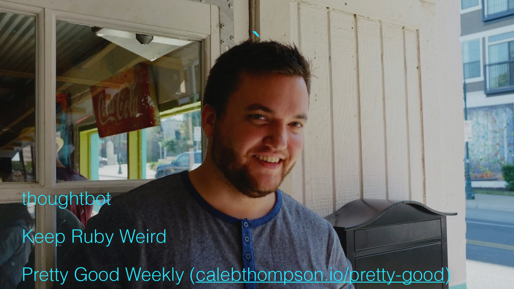 ` thoughtbot Keep Ruby Weird Pretty Good Weekly...