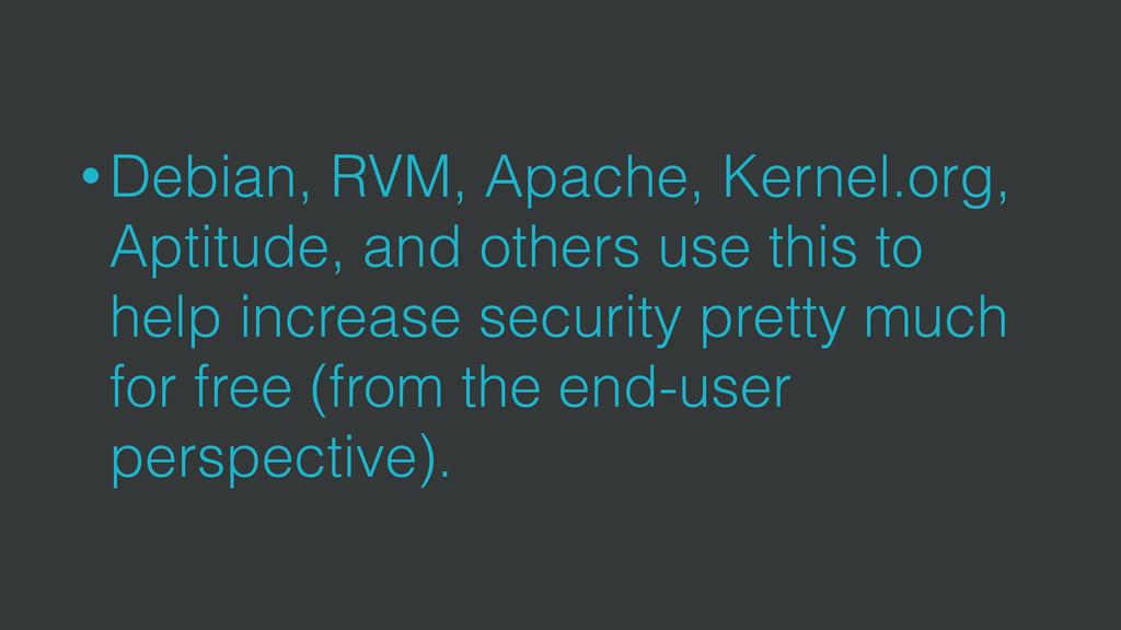• Debian, RVM, Apache, Kernel.org, Aptitude, an...