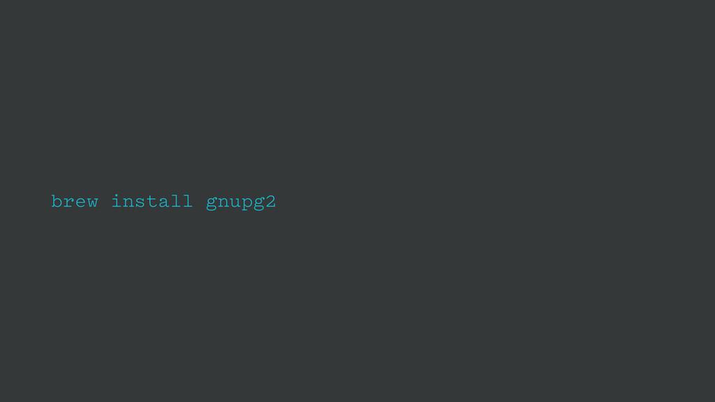 brew install gnupg2