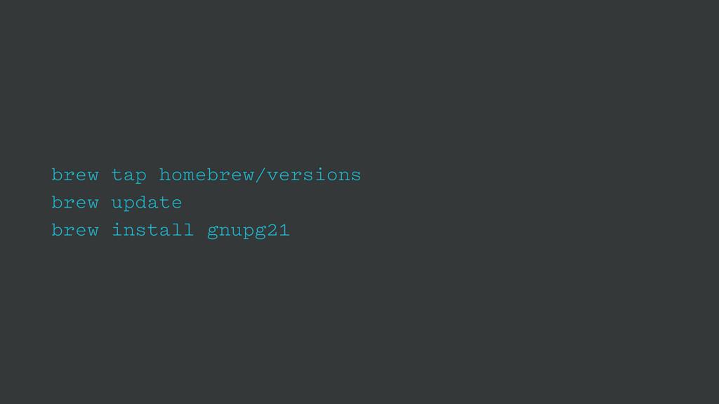 brew tap homebrew/versions brew update brew ins...