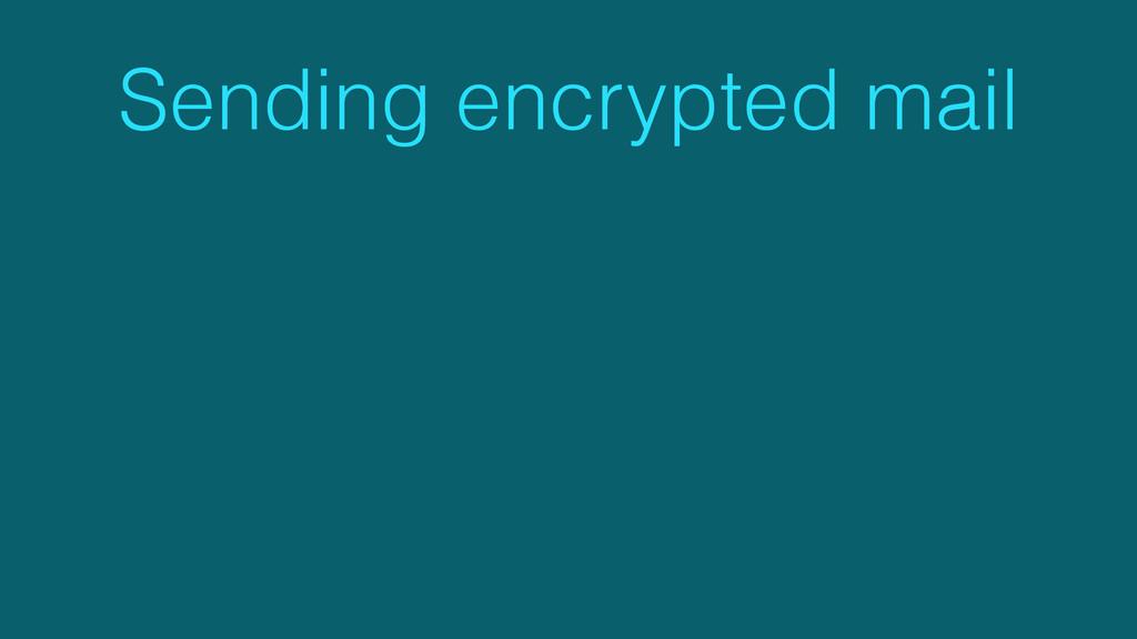 Sending encrypted mail