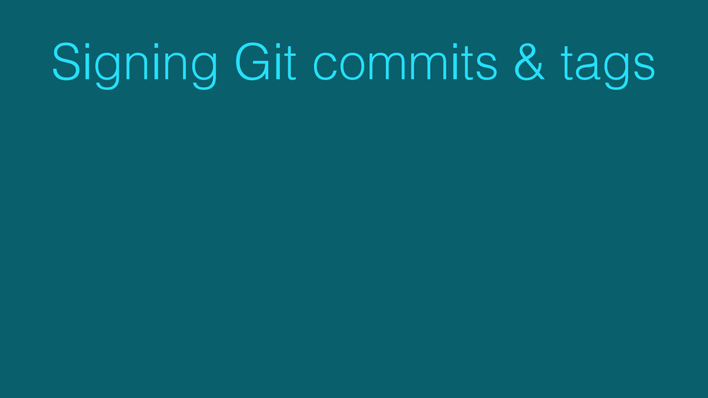 Signing Git commits & tags