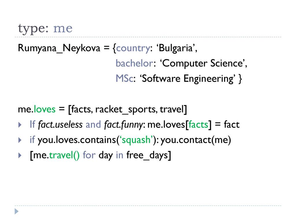 type: me Rumyana_Neykova = {country: 'Bulgaria'...