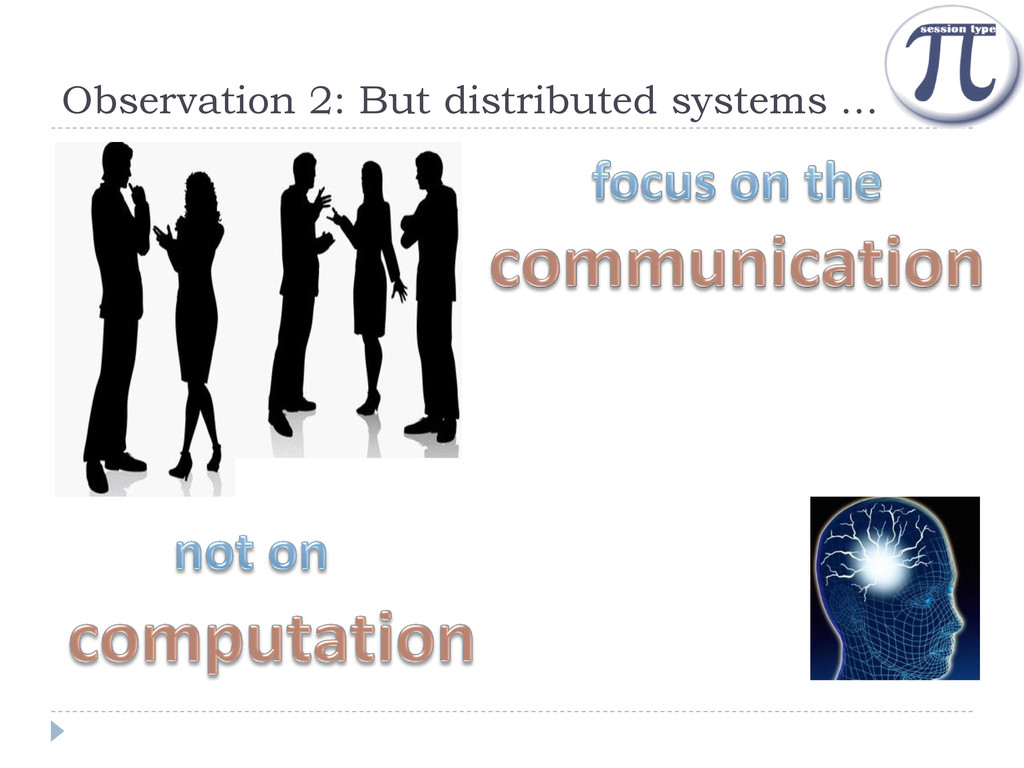 Observation 2: But distributed systems …