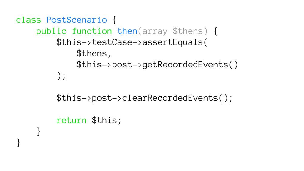class PostScenario { public function then(array...