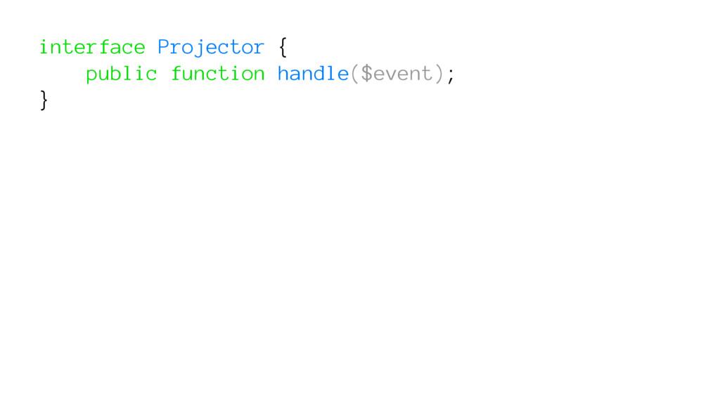 interface Projector { public function handle($e...