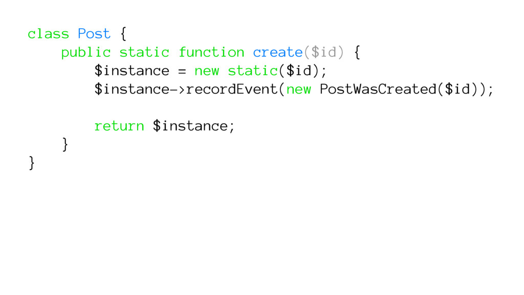 class Post { public static function create($id)...
