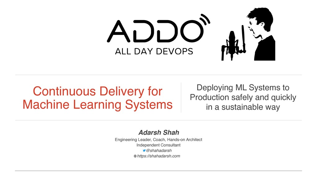 Continuous Delivery for Machine Learning System...
