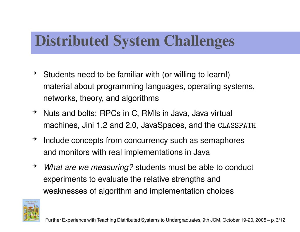 Distributed System Challenges Students need to ...