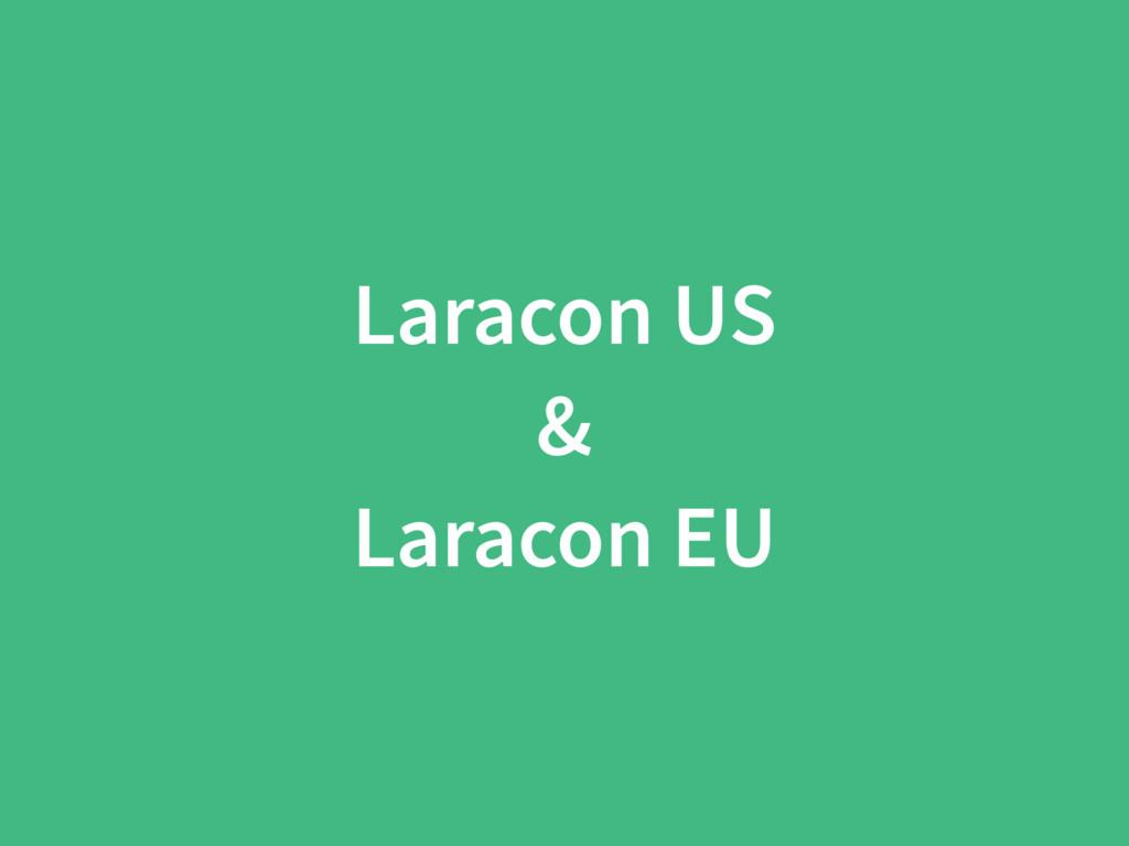 Laracon US & Laracon EU