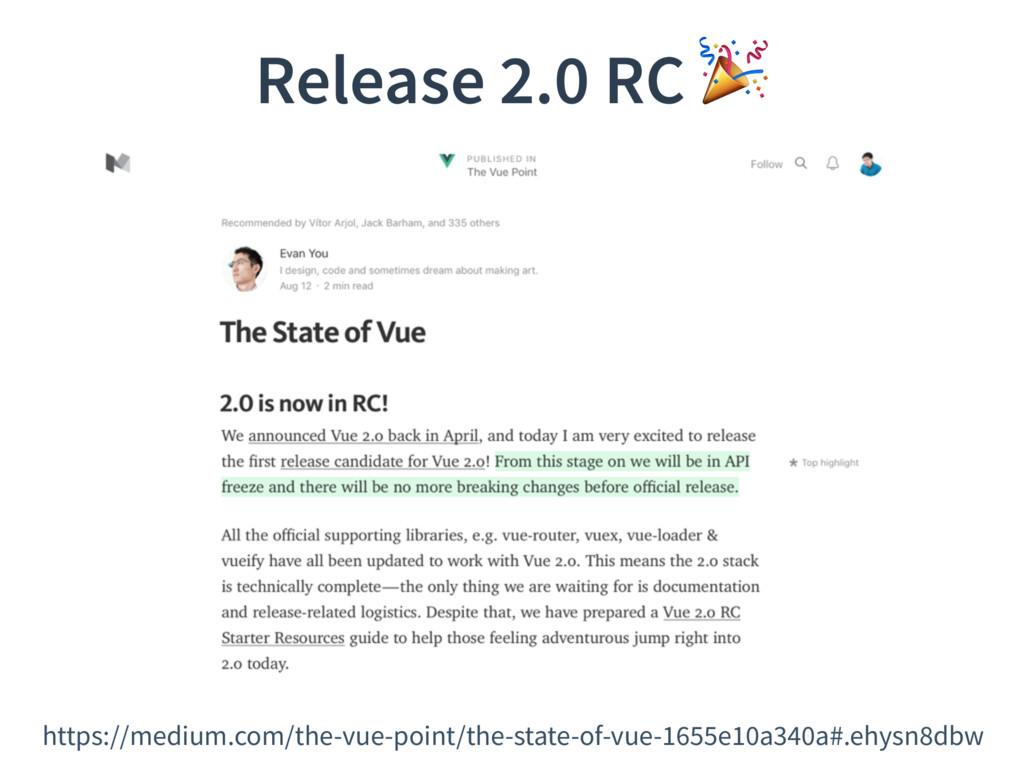 Release 2.0 RC  https://medium.com/the-vue-poin...