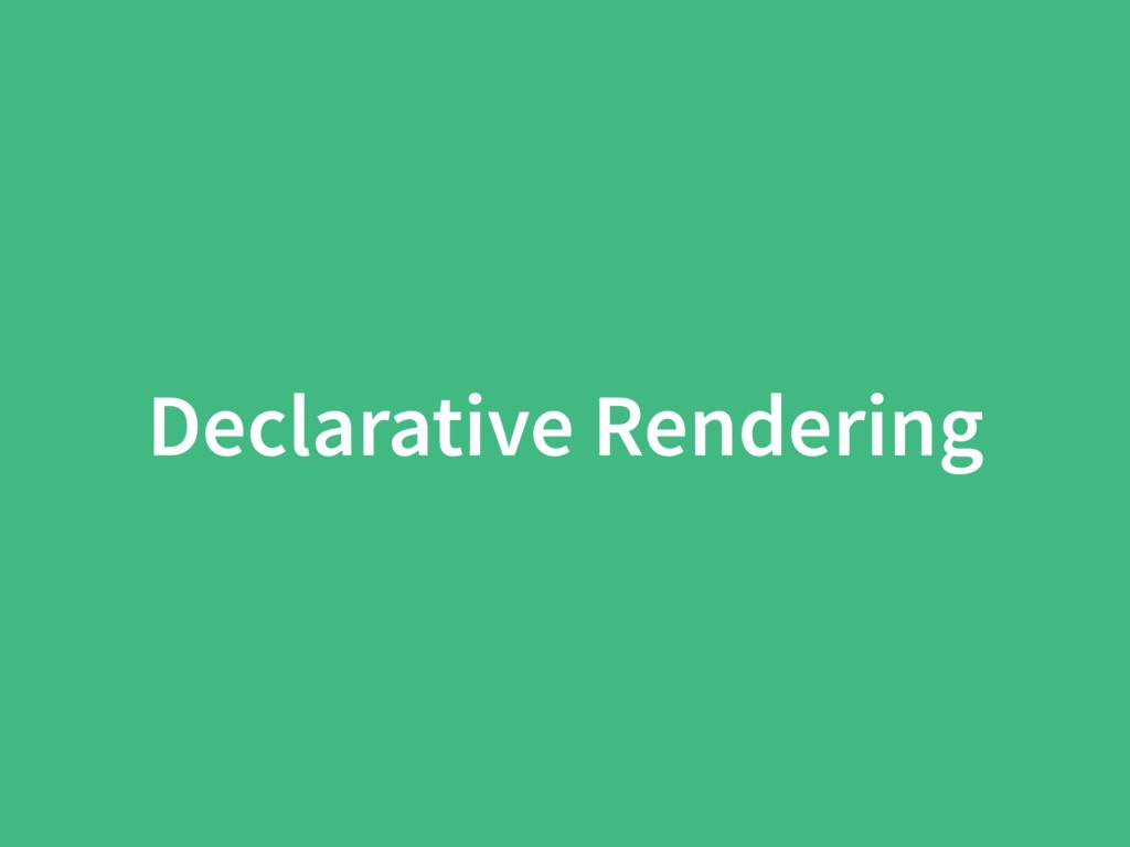 Declarative Rendering