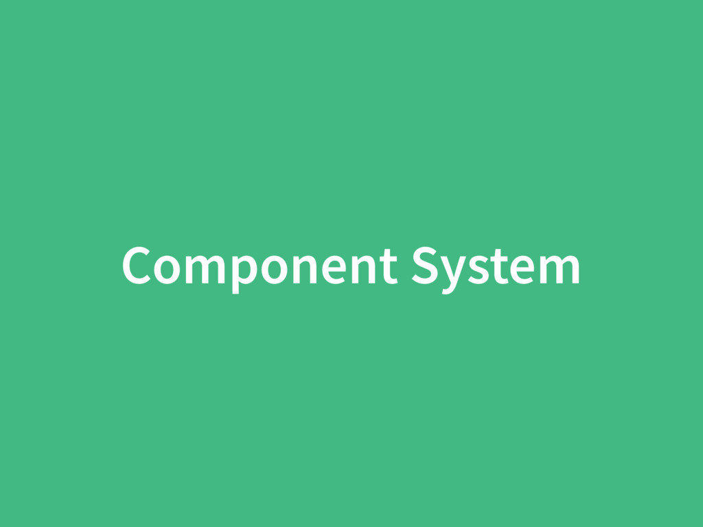 Component System