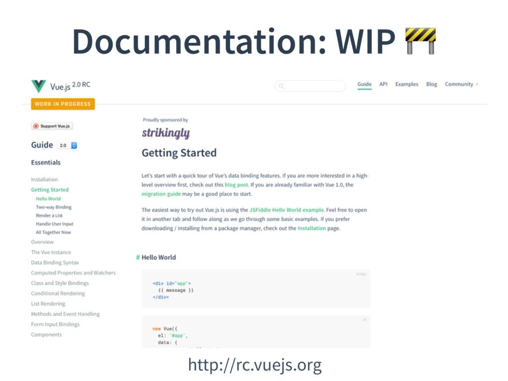 Documentation: WIP  http://rc.vuejs.org