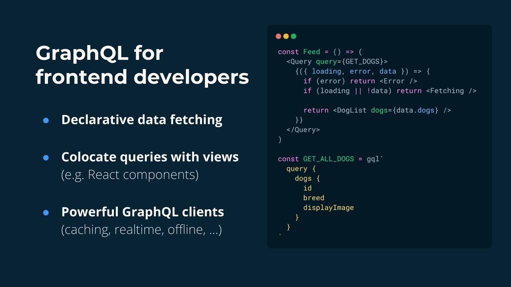 GraphQL for frontend developers ● Declarative d...