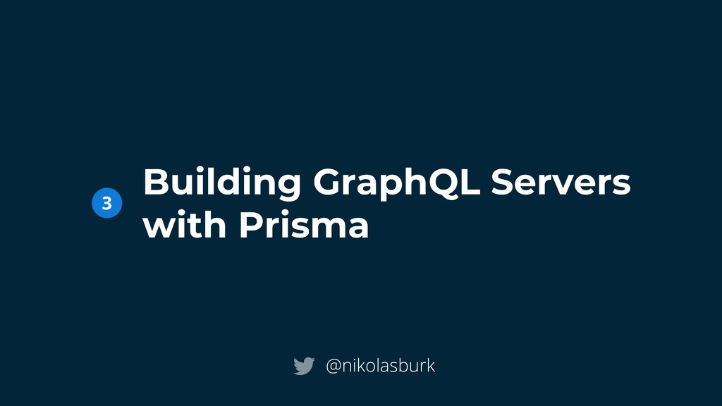 Building GraphQL Servers with Prisma @nikolasbu...