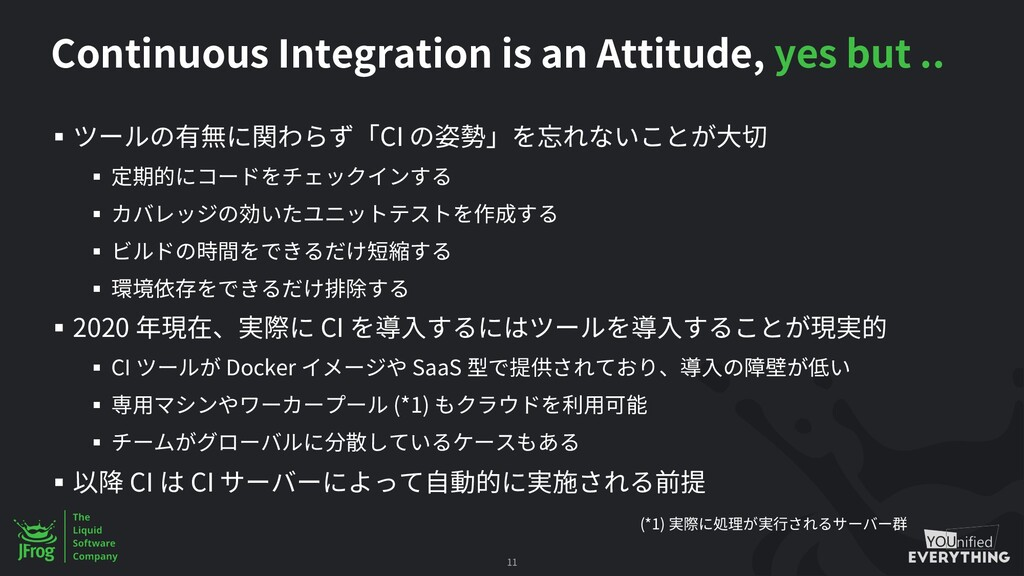 Continuous Integration is an Attitude, yes but ...