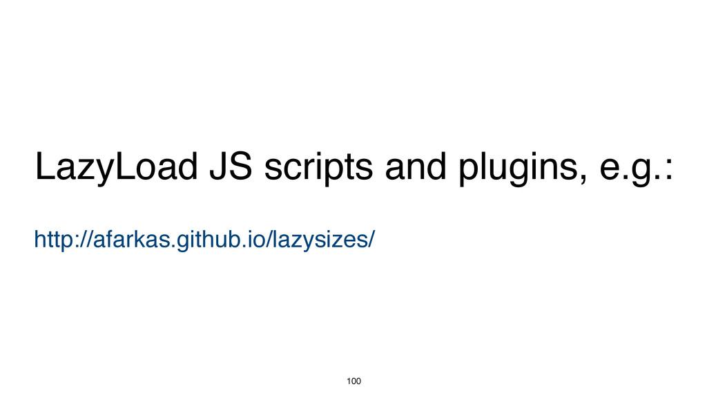 100 http://afarkas.github.io/lazysizes/ LazyLoa...