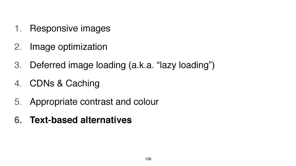 108 1. Responsive images 2. Image optimization ...