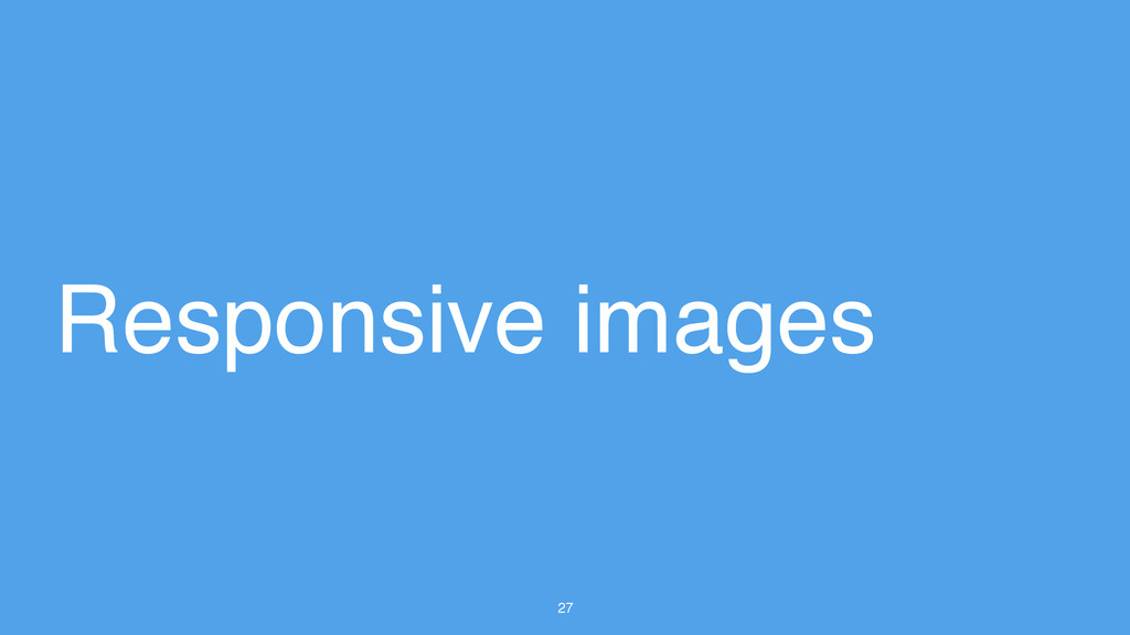 27 Responsive images