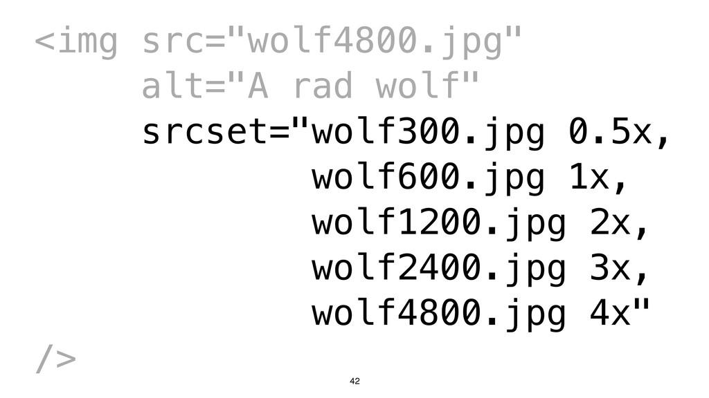 "42 <img src=""wolf4800.jpg"" alt=""A rad wolf"" src..."
