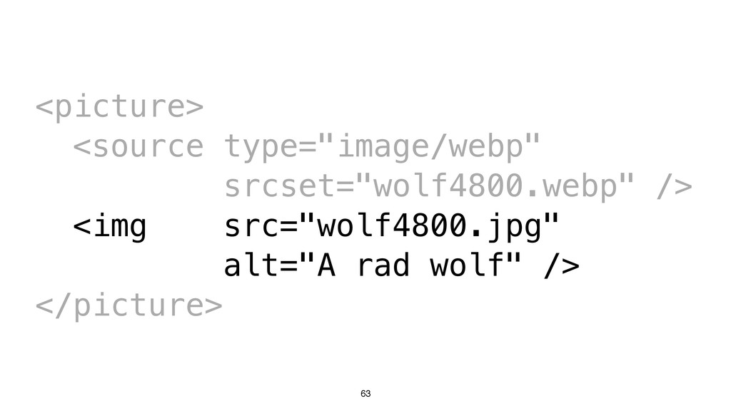 "63 <picture> <source type=""image/webp"" srcset=""..."