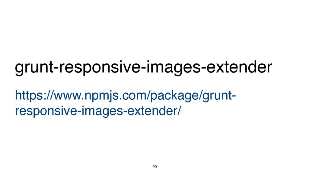90 https://www.npmjs.com/package/grunt- respons...