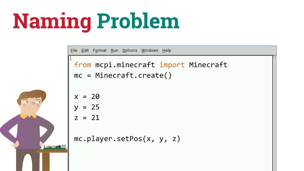 Naming Problem from mcpi.minecraft import...