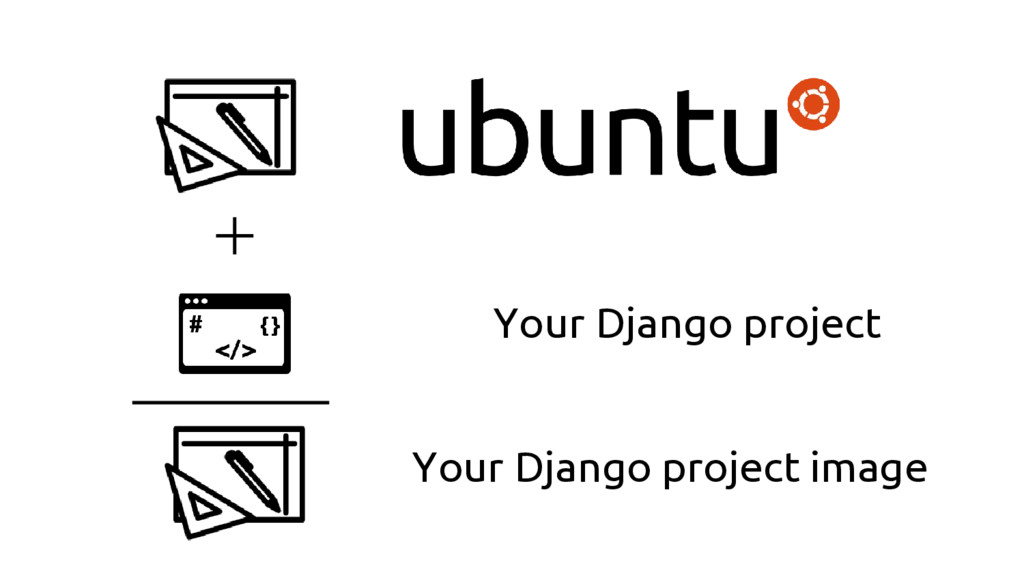 Your Django project image Your Django project