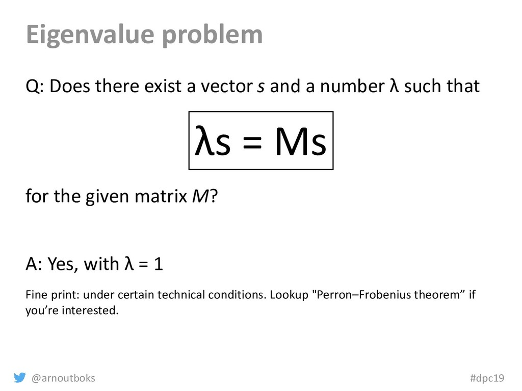 @arnoutboks #dpc19 Eigenvalue problem Q: Does t...