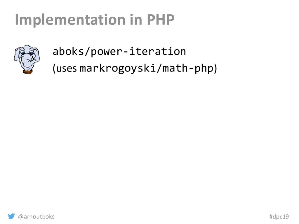 @arnoutboks #dpc19 Implementation in PHP aboks/...