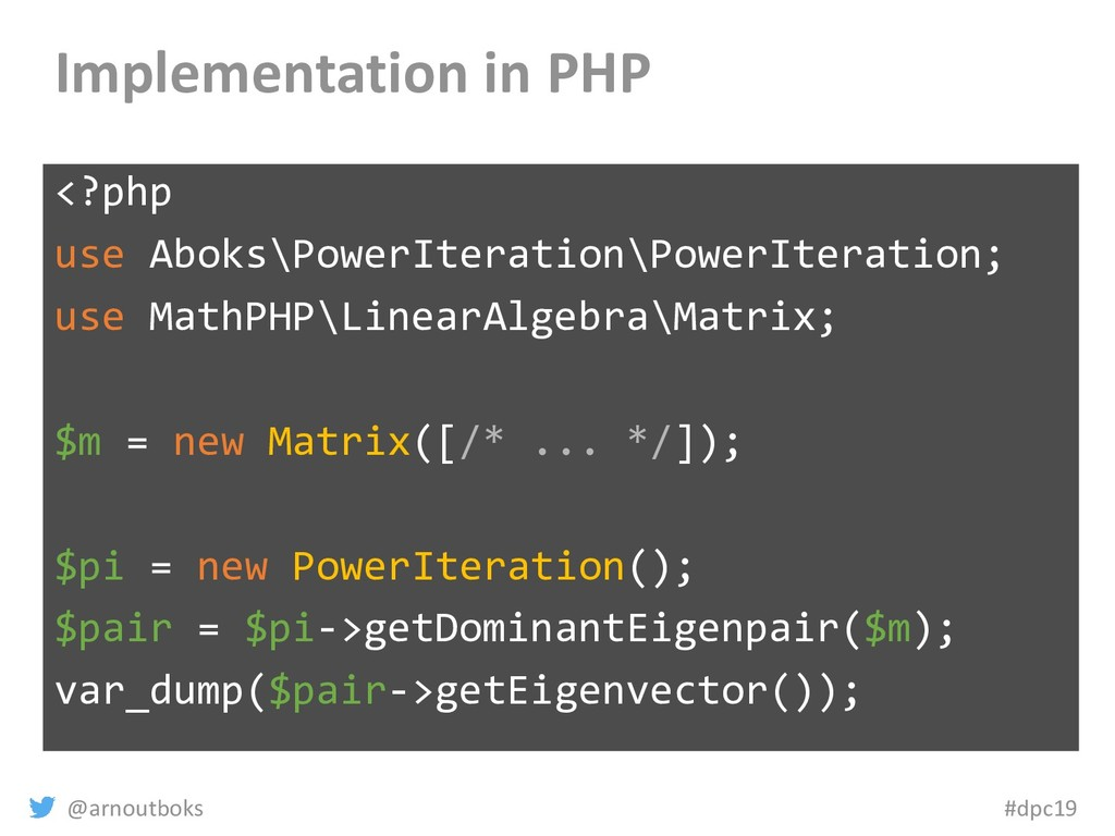 @arnoutboks #dpc19 Implementation in PHP <?php ...