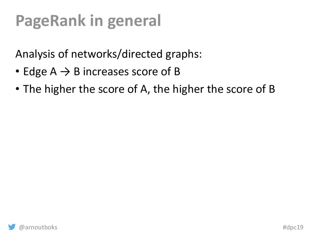 @arnoutboks #dpc19 PageRank in general Analysis...