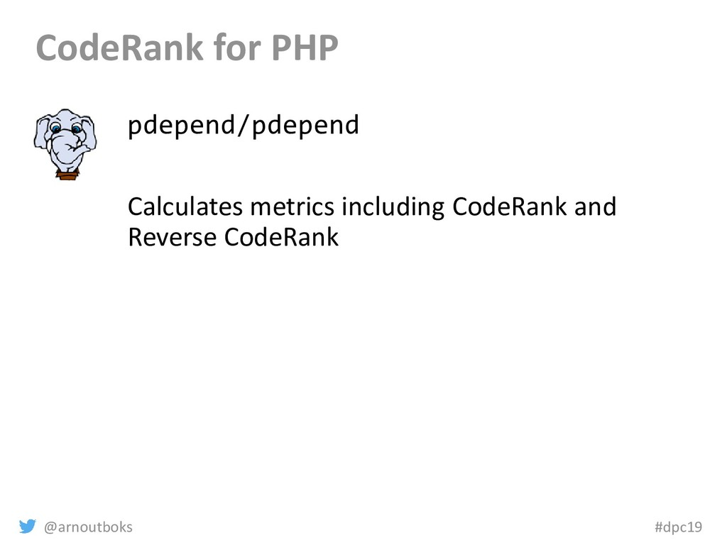 @arnoutboks #dpc19 CodeRank for PHP pdepend/pde...