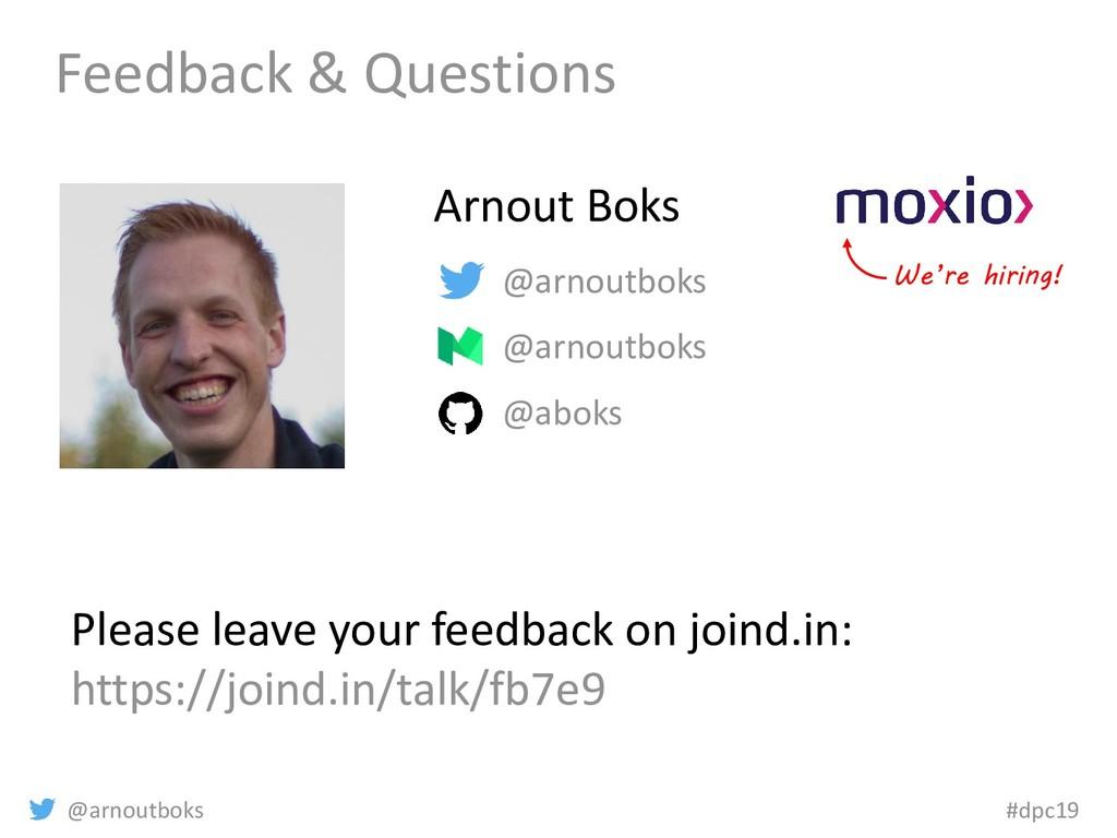 @arnoutboks #dpc19 Feedback & Questions @arnout...