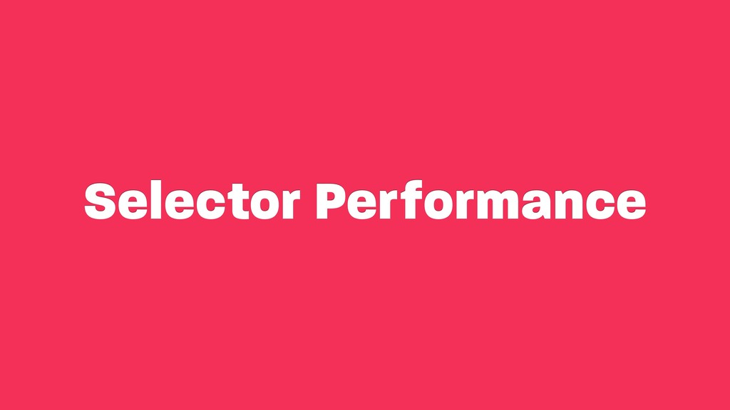 Selector Performance