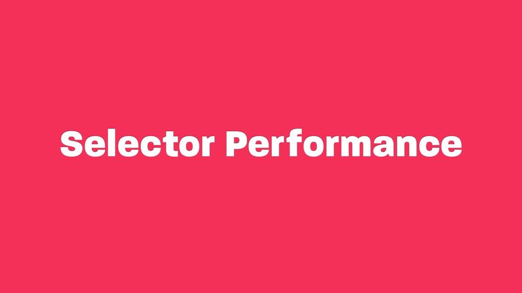 Selector Performance