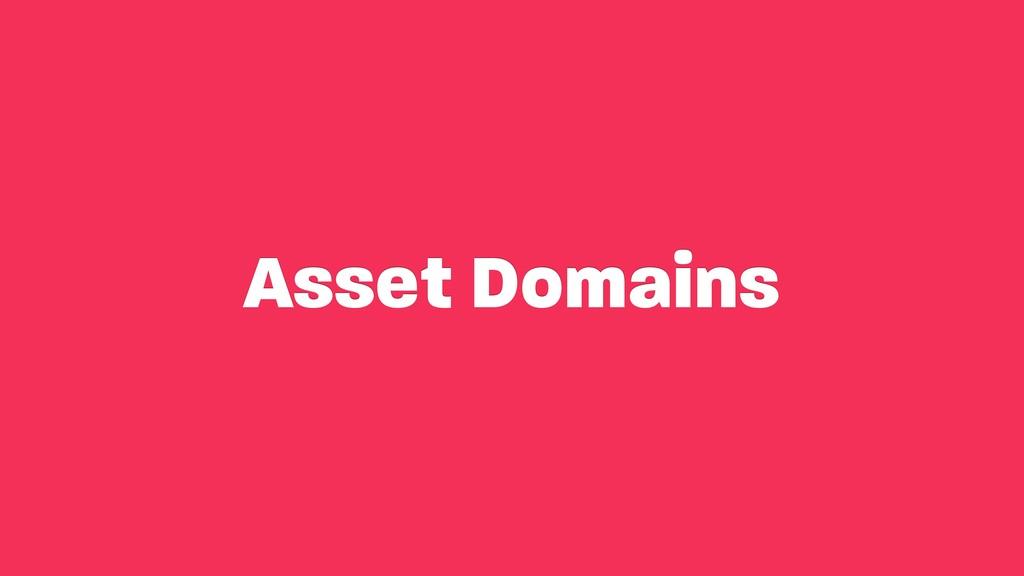 Asset Domains