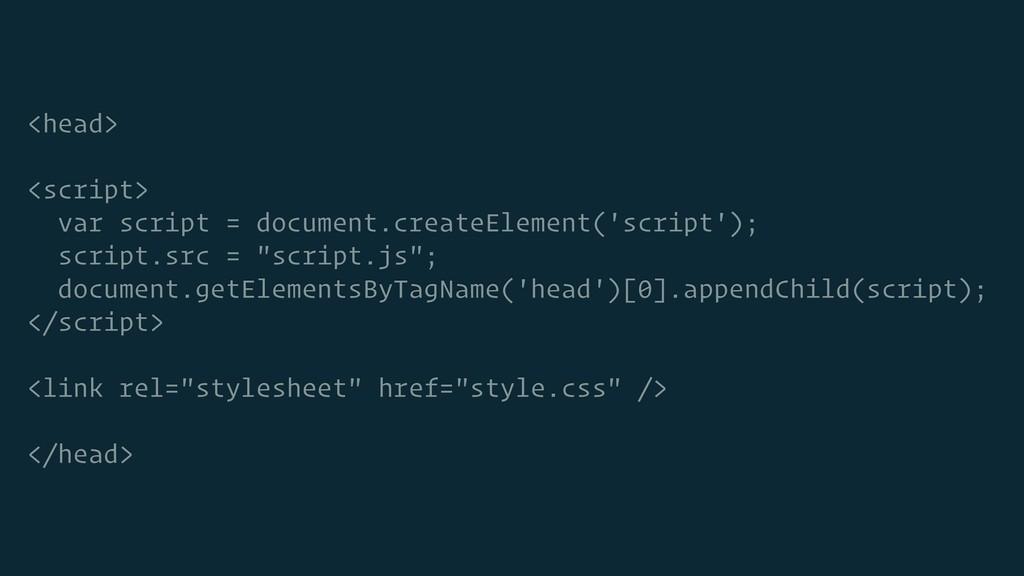 <head> <script> var script = document.createEle...