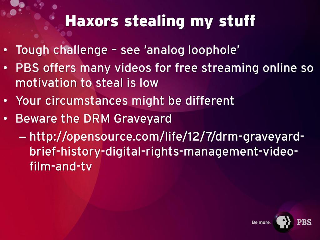 Haxors stealing my stuff • Tough challenge – se...