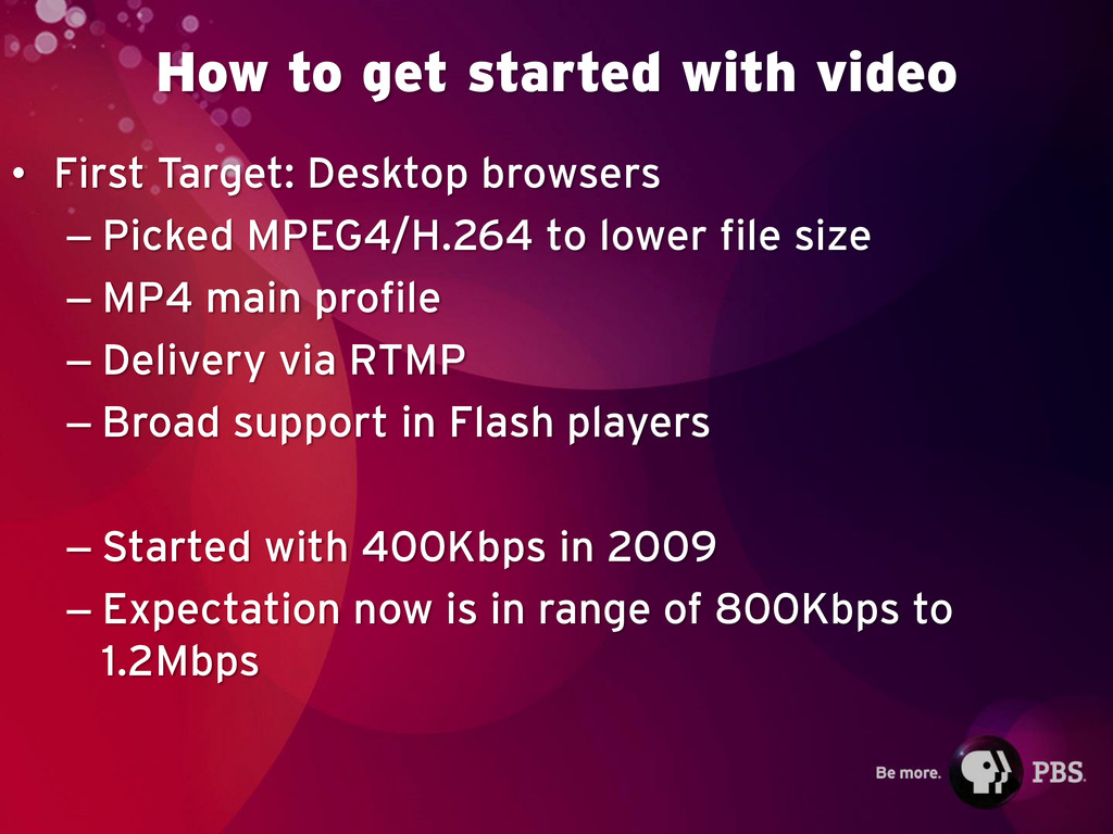 How to get started with video • First Target: D...