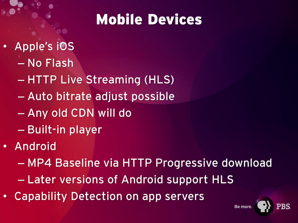 Mobile Devices • Apple's iOS – No Flash – HTTP ...