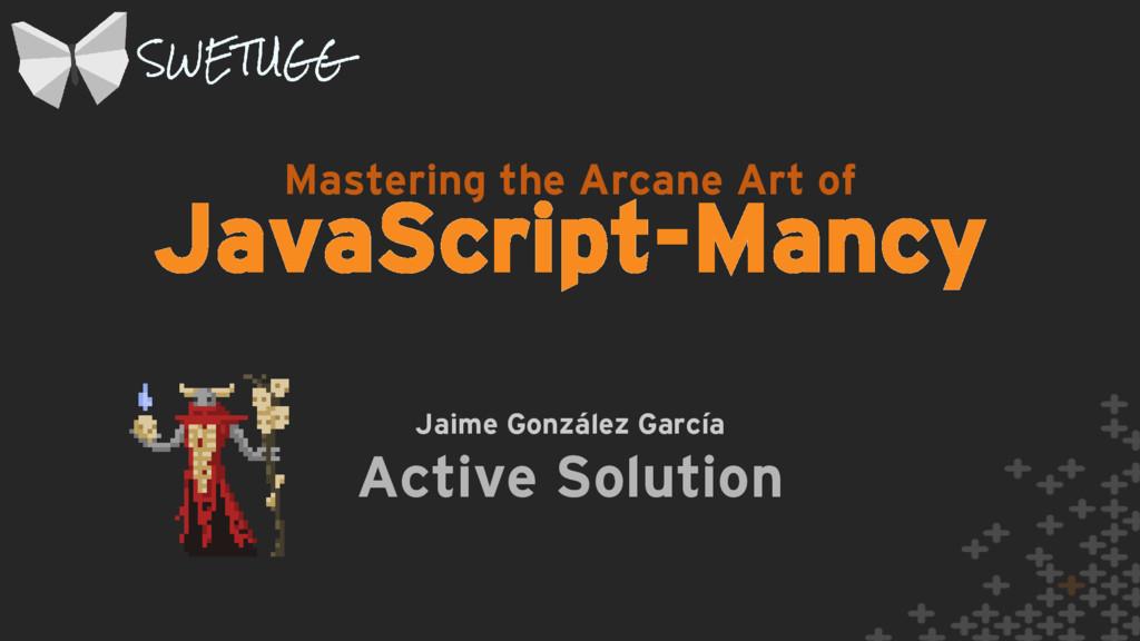 JavaScript-Mancy Jaime González García Active S...